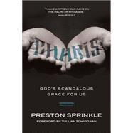 Charis God's Scandalous Grace for Us by Sprinkle, Preston, 9780781407885