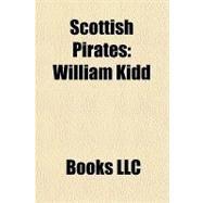 Scottish Pirates : William Kidd by , 9781156307885