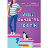 Allie, ganadora por fin A Wish Novel by Cervantes, Angela, 9781338187885