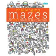 Challenging Mazes by Mallet, Lisa; Parchow, Marc; Golding, Elizabeth; Poitier, Anton (CON); Potter, Ben (CON), 9781438007885