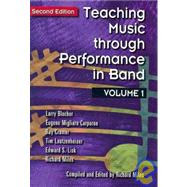 Teaching Music Through Performance in Band by Miles, Richard; Blocher, Larry R.; Cramer, Ray; Corporon, Eugene Migliaro; Lautzenheiser, Tim; Lisk, Edward S., 9781579997885