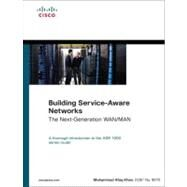 Building Service-Aware Networks : The Next-Generation WAN/MAN by Khan, Muhammad Afaq, 9781587057885