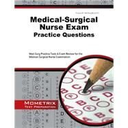 Medical-Surgical Nurse Exam Practice Questions: Med-Surg Practice Tests & Exam Review for the Medical-Surgical Nurse Examination by Mometrix Media LLC, 9781627337885