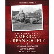The Evolution of American Urban Society by Chudacoff; Howard P., 9780133867886