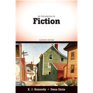 An Introduction to Fiction by Kennedy, X. J.; Gioia, Dana, 9780205687886