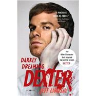 Darkly Dreaming Dexter by LINDSAY, JEFF, 9780307277886