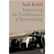 Improving the Performance of Sponsorship by Kolah; Ardi, 9780415637886