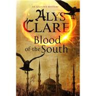 Blood of the South: A Medieval Mystical Mystery by Clare, Alys, 9780727897886