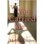 You Carried Me by Ohden, Melissa, 9780874867886