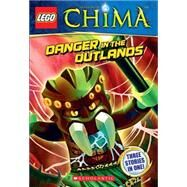 LEGO Legends of Chima: Danger in the Outlands (Chapter Book #5) by Unknown, 9780545627887