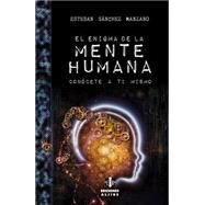 El enigma de la mente humana / The enigma of the human mind by Manzano, Esteban Sanchez, Dr., 9788497007887
