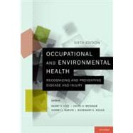 Occupational and Environmental Health Recognizing and Preventing Disease and Injury by Levy, Barry S.; Wegman, David H.; Baron, Sherry L.; Sokas, Rosemary K., 9780195397888