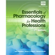 Essentials of Pharmacology for Health Professions by Woodrow, Ruth; Colbert, Bruce; Smith, David M., 9781285077888