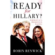 Ready for Hillary? by Renwick, Robin, 9781849547888