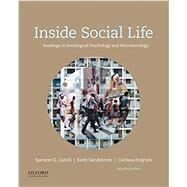 Inside Social Life Readings in Sociological Psychology and Microsociology by Cahill, Spencer; Sandstrom, Kent; Froyum, Carissa, 9780190647889