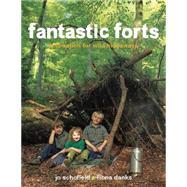 Fantastic Forts by Schofield, Jo; Danks, Fiona, 9780711237889