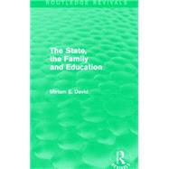 The State, the Family and Education (Routledge Revivals) by David; Miriam, 9781138857889