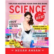 Science...For Her! by Amram, Megan, 9781476757889