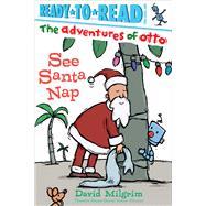 See Santa Nap by Milgrim, David; Milgrim, David, 9781481467889