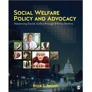 Social Welfare Policy and Advocacy by Jansson, Bruce S., 9781483377889