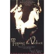 Tipping the Velvet : A Novel by Waters, Sarah, 9781573227889