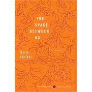The Space Between Us: A Novel by Umrigar, Thrity, 9780062067890