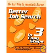 BETTER JOB SEARCH IN 3 EASY STEPS by FIELD/WRIGHT, 9780766817890
