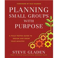 Planning Small Groups With Purpose by Gladen, Steve; Warren, Rick, 9780801077890