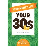 Your Money Life: Your 30s by Dunn, Peter, 9781305507890