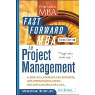 The Fast Forward MBA in Project Management, 3rd Edition by Eric Verzuh (  ), 9780470247891