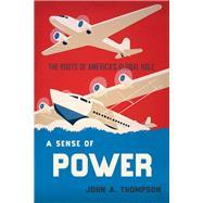 A Sense of Power by Thompson, John A., 9780801447891
