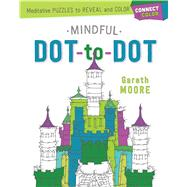 Connect & Color: Mindful Dot-to-Dot Meditative Puzzles to Reveal and Color by Moore, Gareth, 9781250127891