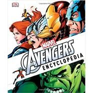 Marvel's the Avengers Encyclopedia by Forbeck, Matt; Manning, Matthew K.; Wallace, Dan; Cowsill, Alan (CON); Dakin, Glenn (CON), 9781465437891