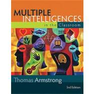 Multiple Intelligences in the Classroom by Armstrong, Thomas, 9781416607892
