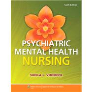 Psychiatric-mental Health Nursing by Videbeck, Sheila L., 9781451187892