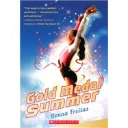 Gold Medal Summer by Freitas, Donna, 9780545327893