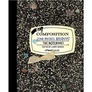 The Notebooks by Basquiat, Jean-michel; Warsh, Larry, 9780691167893
