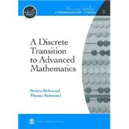 A Discrete Transition to Advanced Mathematics by Richmond, Bettina; Richmond, Thomas, 9780821847893