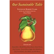 Our Sustainable Table Essays by Clark, Robert, 9781619027893
