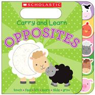 Carry and Learn Opposites by Ward, Sarah, 9780545797894