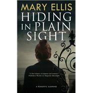 Hiding in Plain Sight by Ellis, Mary, 9780727887894