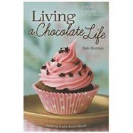 Living a Chocolate Life by Burma, Deb, 9780758647894
