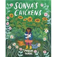 Sonya's Chickens by Wahl, Phoebe, 9781770497894