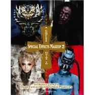 A Complete Guide to Special Effects Makeup - Volume 2 by TOKYO SFX MAKEUP WORKSHOP, 9781783297894