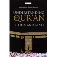 Understanding the Qur'an Themes and Style by Haleem, Muhammad Abdel, 9781845117894