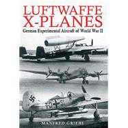 Luftwaffe X-Planes by Griehl, Manfred, 9781848327894