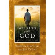 Walking With God: A Journey Through the Bible by Gray, Tim; Cavins, Jeff, 9781934217894