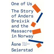One of Us The Story of Anders Breivik and the Massacre in Norway by Seierstad, Asne; Death, Sarah, 9780374277895