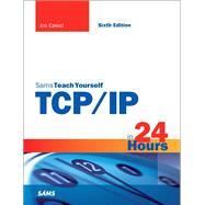 TCP/IP in 24 Hours, Sams Teach Yourself by Casad, Joe, 9780672337895