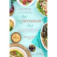 The Vegiterranean Diet: The New and Improved Mediterranean Eating Plan--with Deliciously Satisfying Vegan Recipes for Optimal Health by Hever, Julieanna, 9780738217895